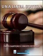 Una Linea Sottile Di Fabio Santoro E Oreste Petrillo Recensione Del Libro